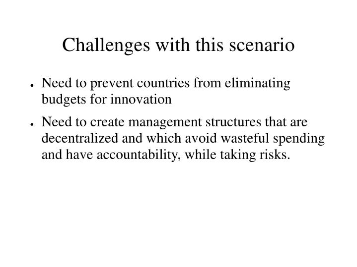 Challenges with this scenario