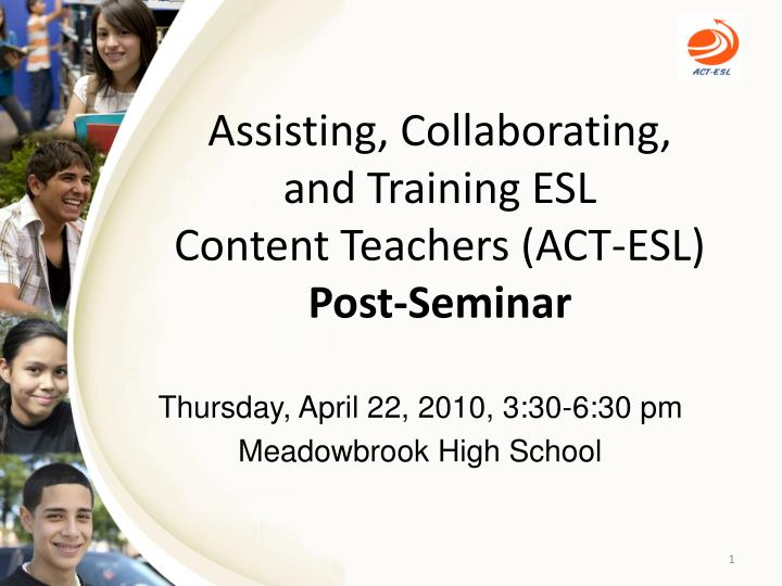 assisting collaborating and training esl content teachers act esl post seminar n.