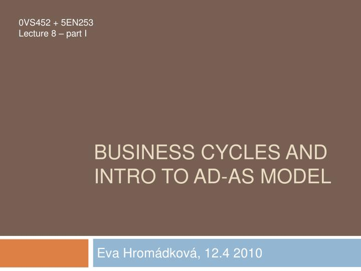 business cycles and intro to ad as model n.