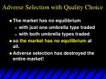 adverse selection with quality choice40