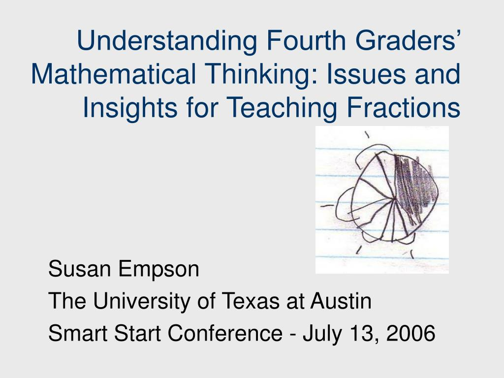 understanding fourth graders mathematical thinking issues and insights for teaching fractions l.