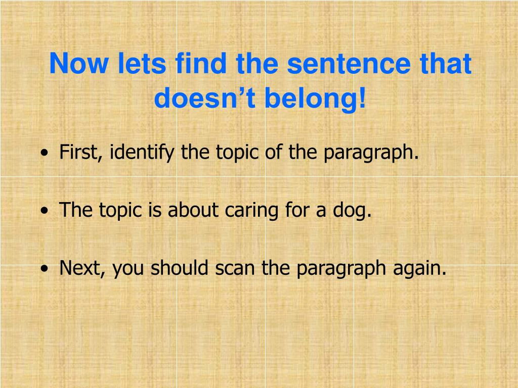 Now lets find the sentence that doesn't belong!