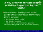 a key criterion for selecting activities supported by the cgiar