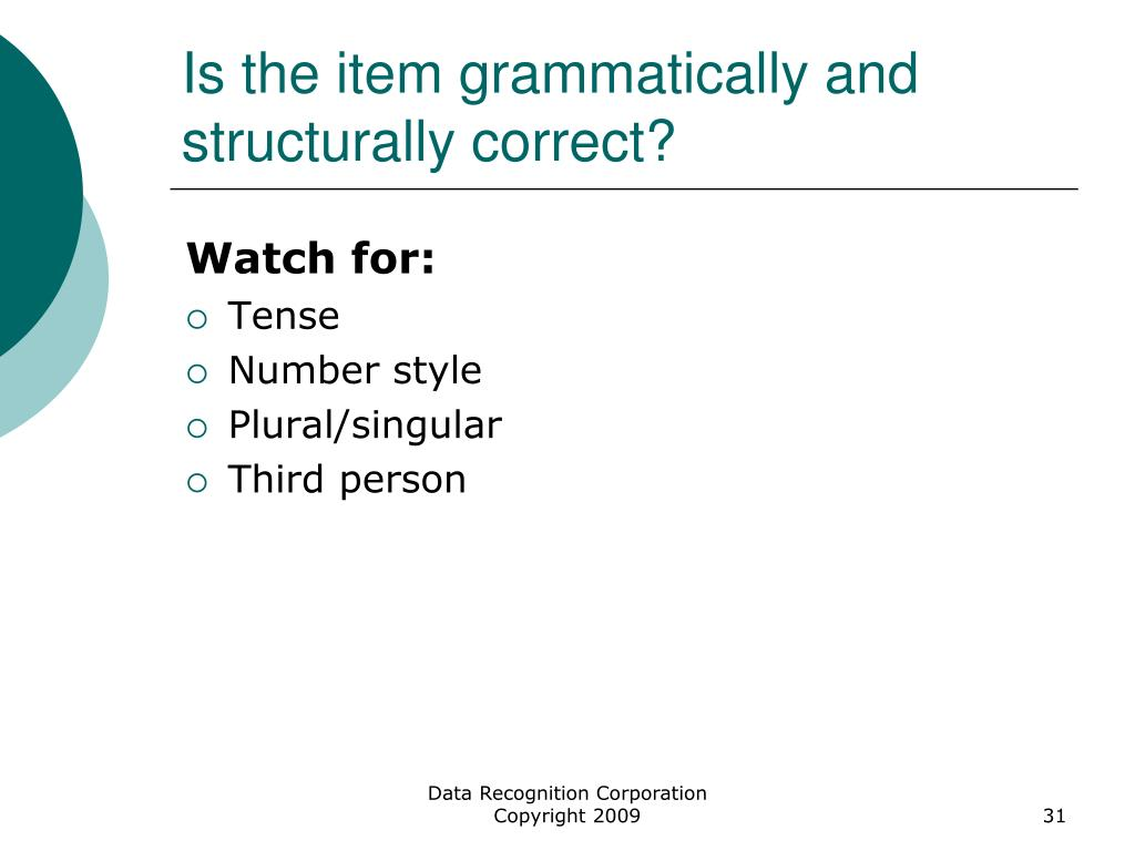 Is the item grammatically and structurally correct?
