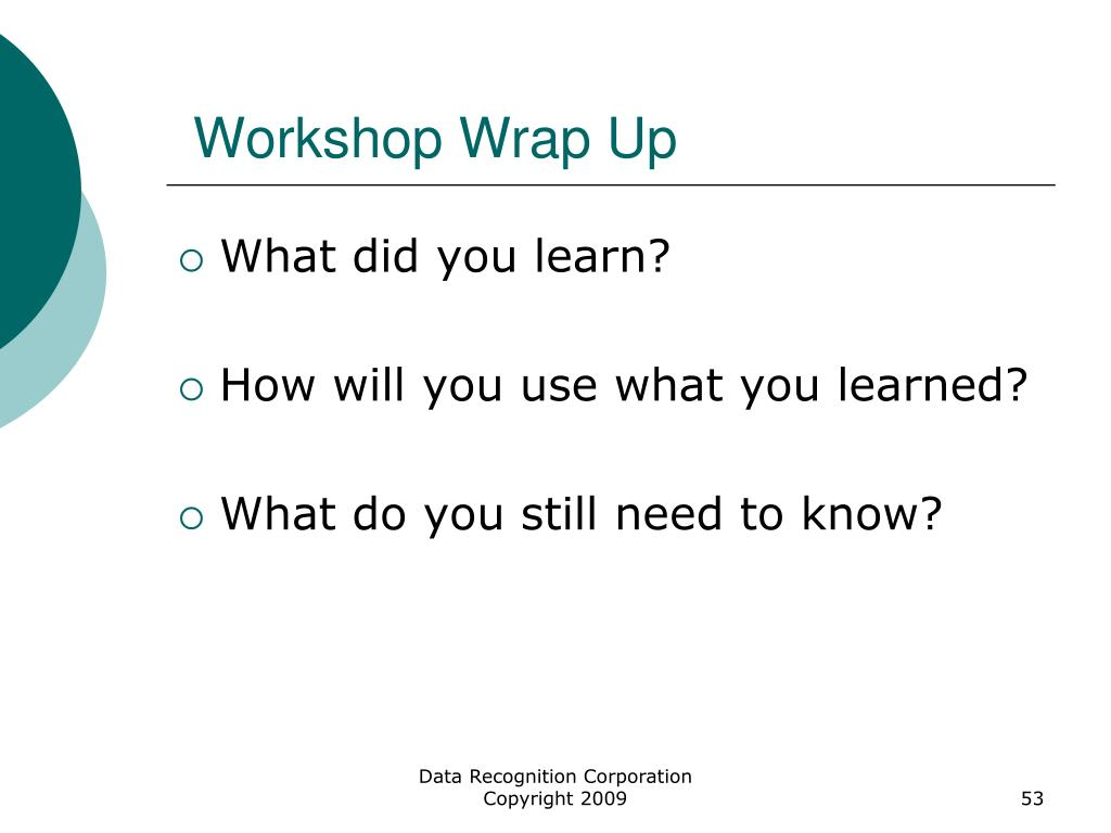 Workshop Wrap Up