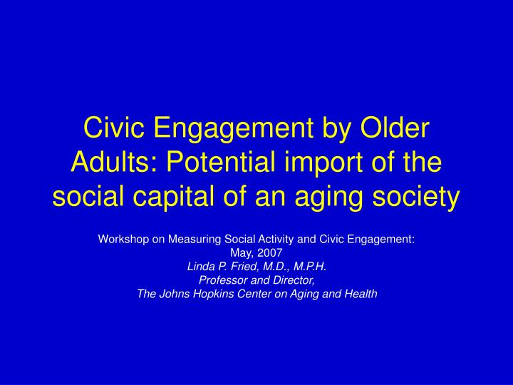 civic engagement by older adults potential import of the social capital of an aging society n.
