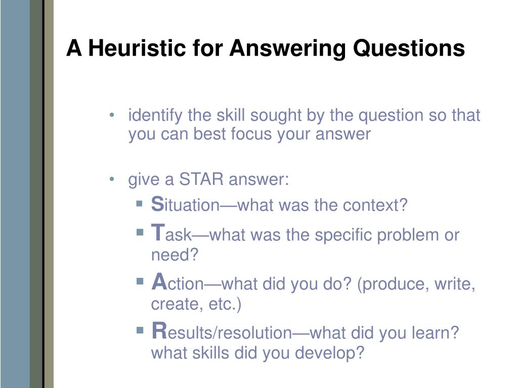 A Heuristic for Answering Questions