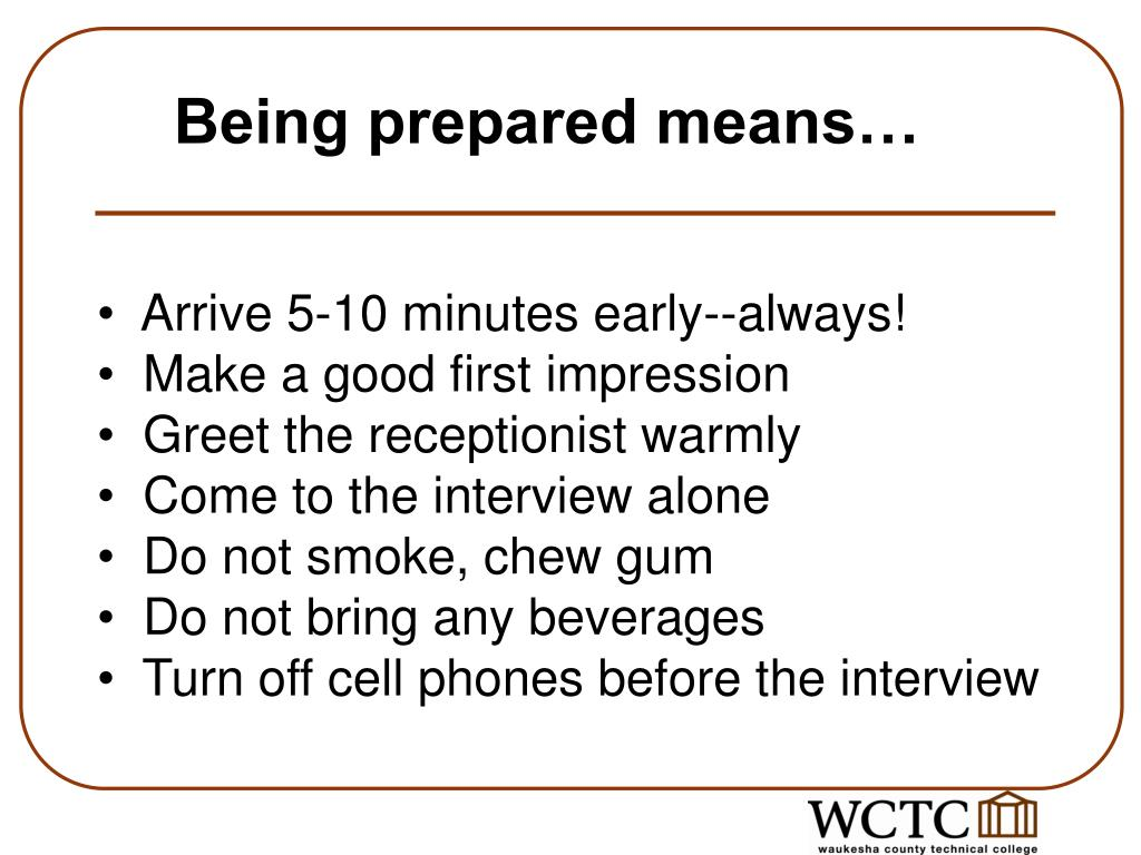 Being prepared means…