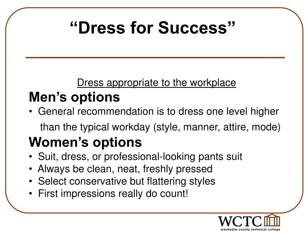 """Dress for Success"""