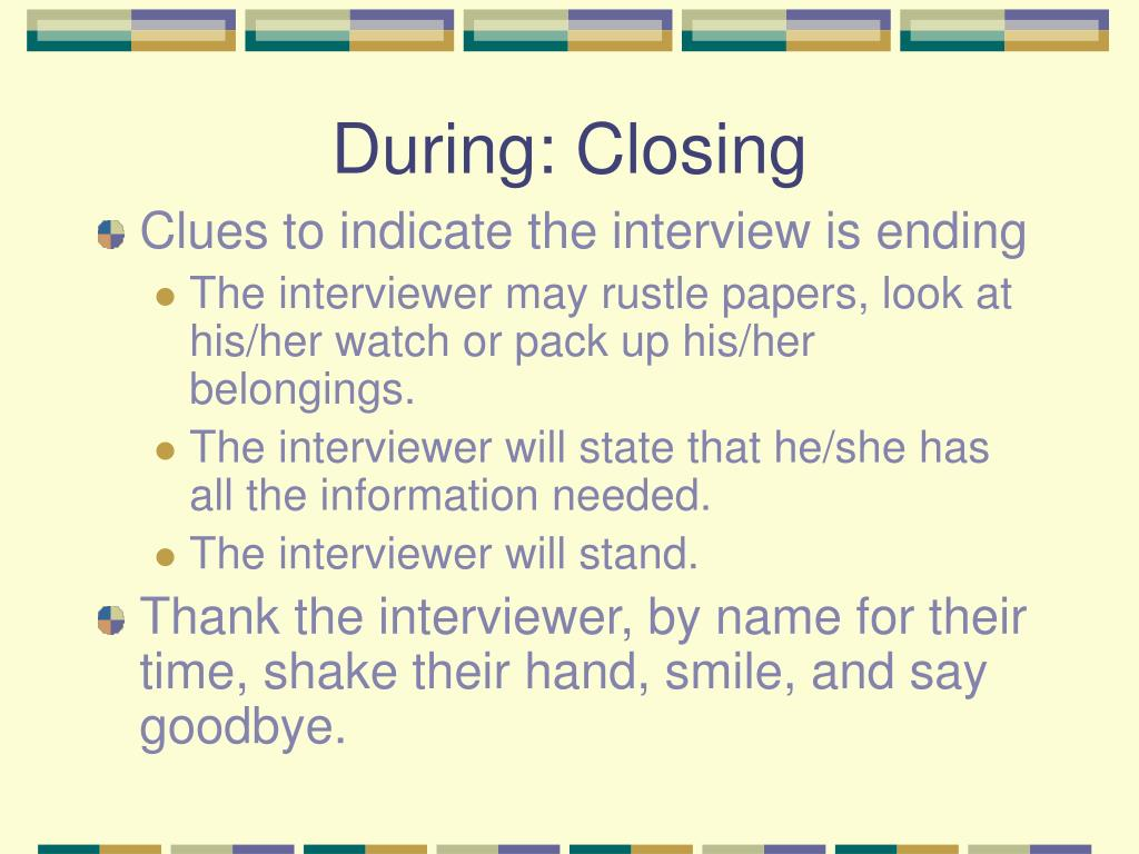 During: Closing