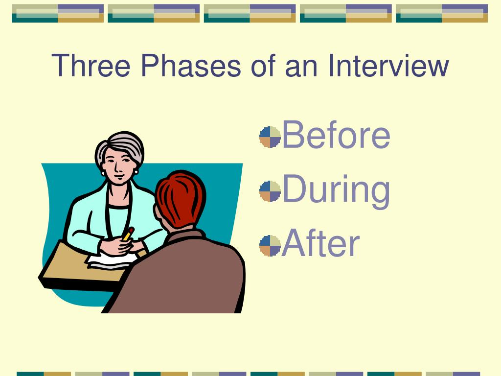 Three Phases of an Interview