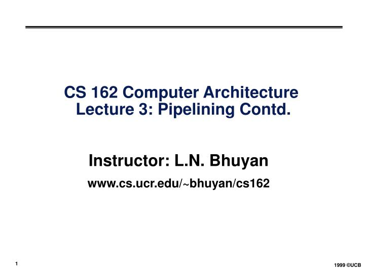 cs 162 computer architecture lecture 3 pipelining contd n.