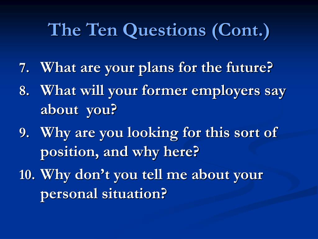 The Ten Questions (Cont.)