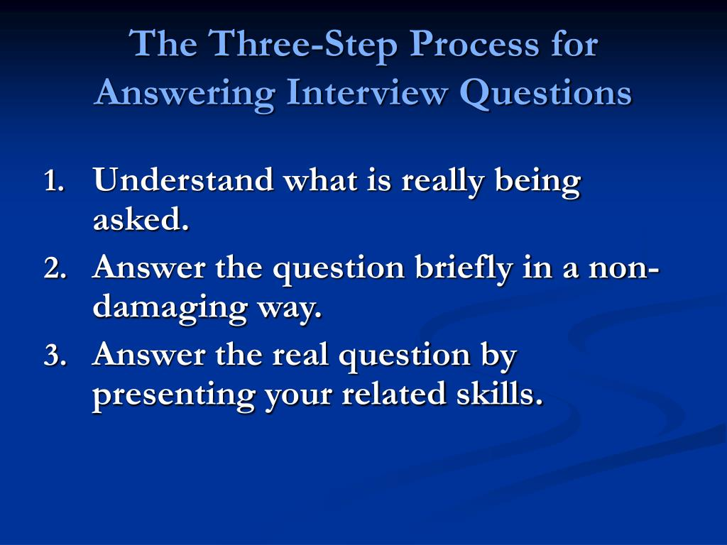 The Three-Step Process for Answering Interview Questions
