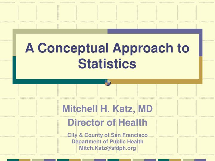 PPT - A Conceptual Approach to Statistics PowerPoint