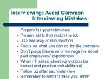 interviewing avoid common interviewing mistakes