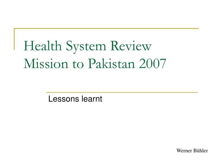 health system review mission to pakistan 2007 n.
