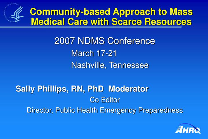 community based approach to mass medical care with scarce resources n.