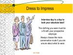 dress to impress