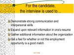 for the candidate the interview is used to