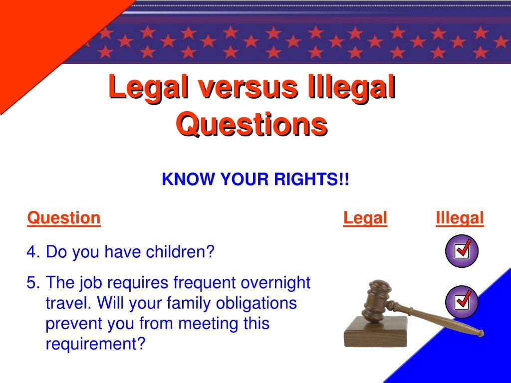 Legal versus Illegal Questions