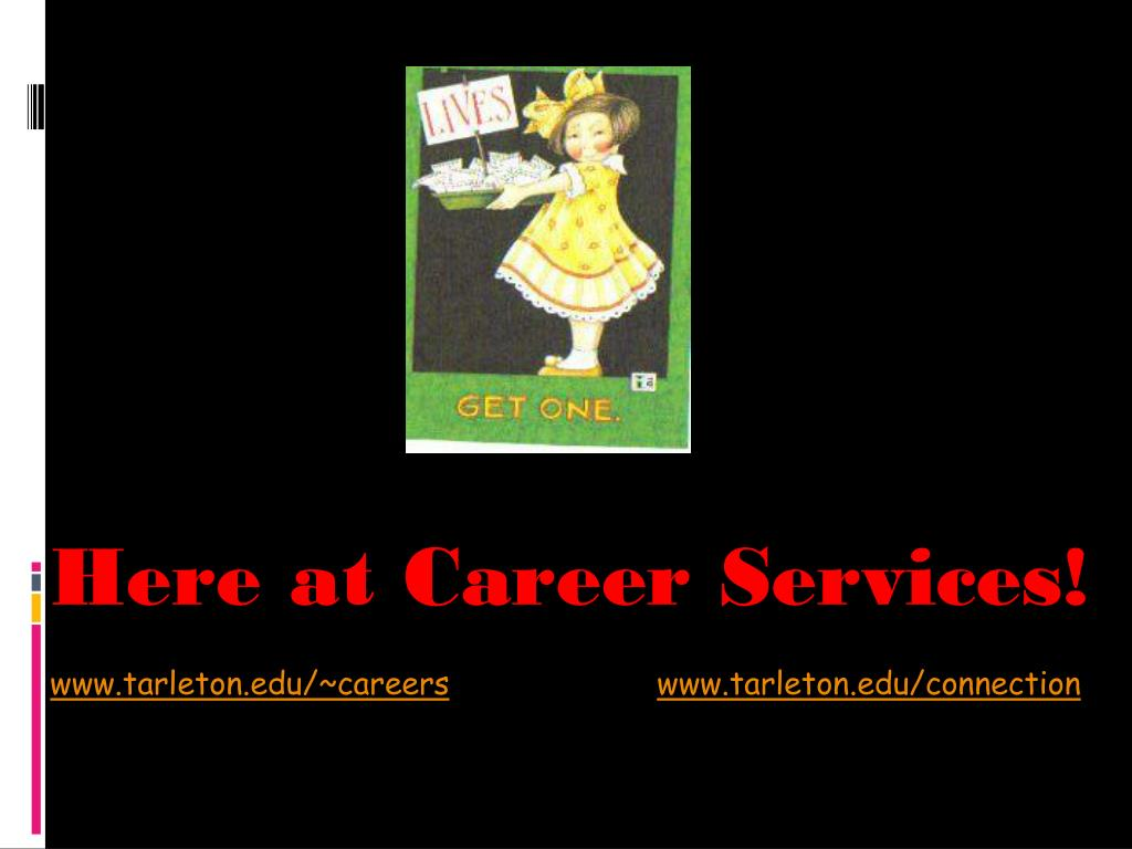 Here at Career Services!