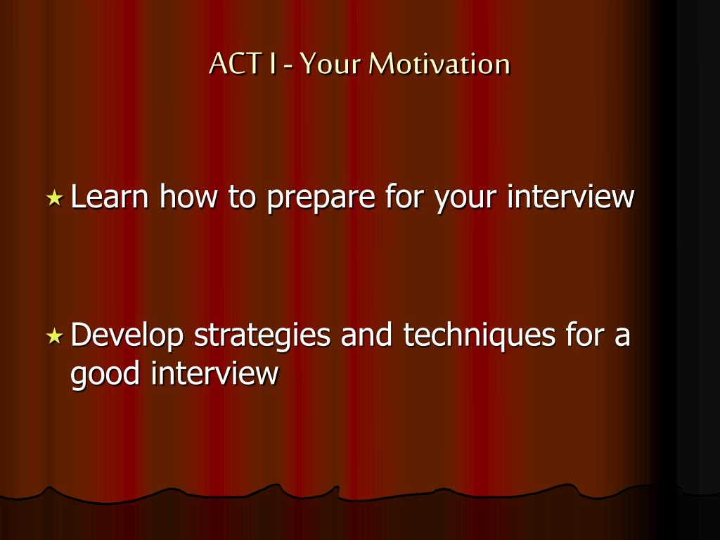ACT I - Your Motivation