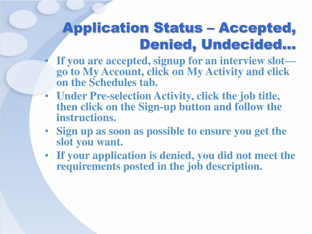 Application Status – Accepted, Denied, Undecided…