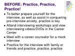 before practice practice practice