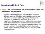 interviewing myths facts