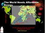 the world needs affordable energy
