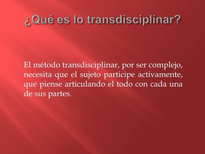 Qu es lo transdisciplinar