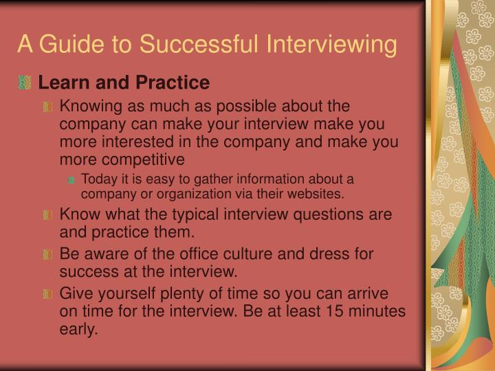 A guide to successful interviewing3