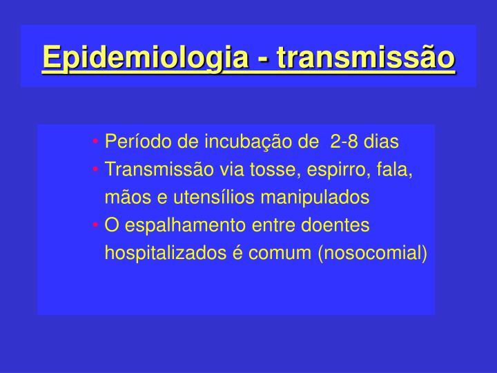 Epidemiologia - transmissão