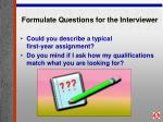 formulate questions for the interviewer28