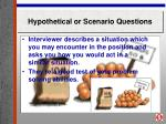 hypothetical or scenario questions