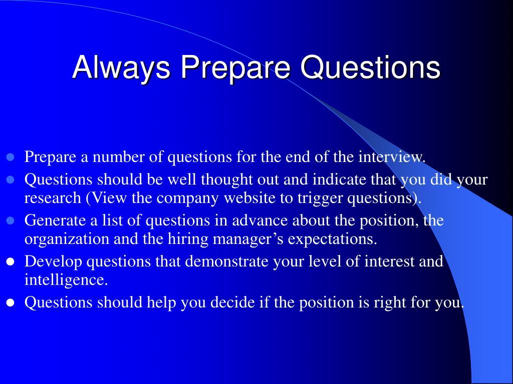Always Prepare Questions