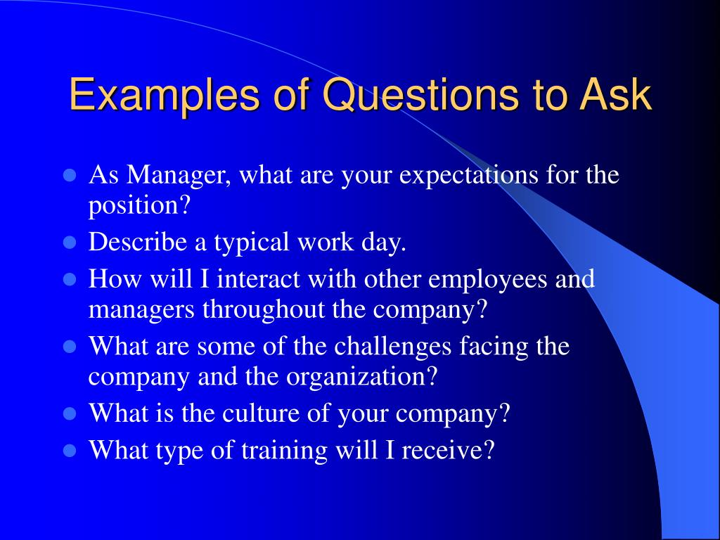 Examples of Questions to Ask