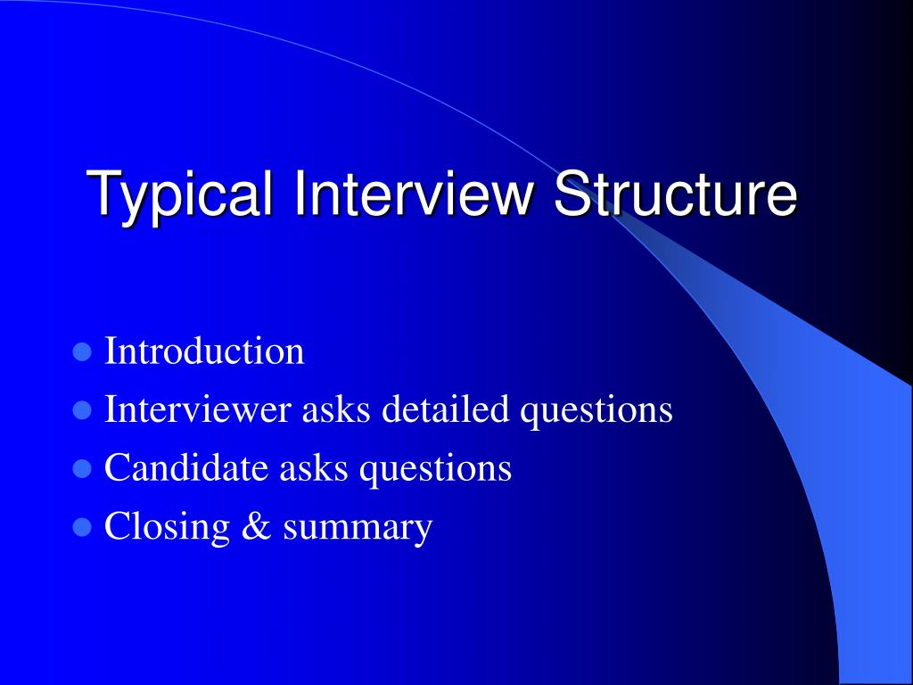 Typical Interview Structure