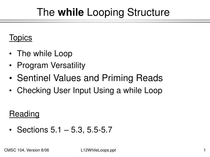 the while looping structure n.
