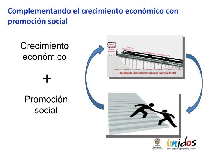 Complementando el crecimiento económico con promoción social