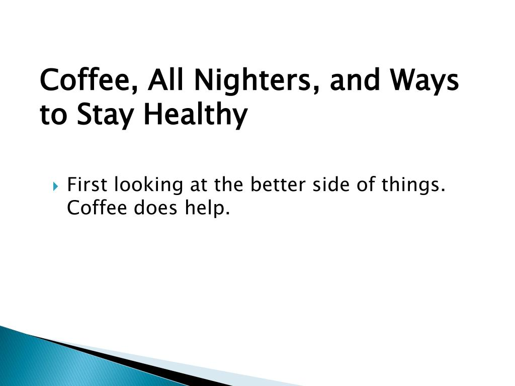 Coffee, All Nighters, and Ways to Stay Healthy