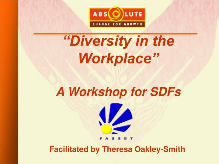 diversity in the workplace a workshop for sdfs n.