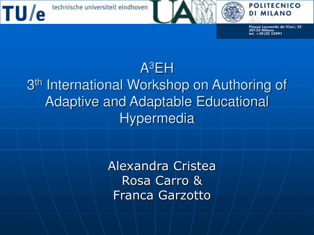 a 3 eh 3 th international workshop on authoring of adaptive and adaptable educational hypermedia l.