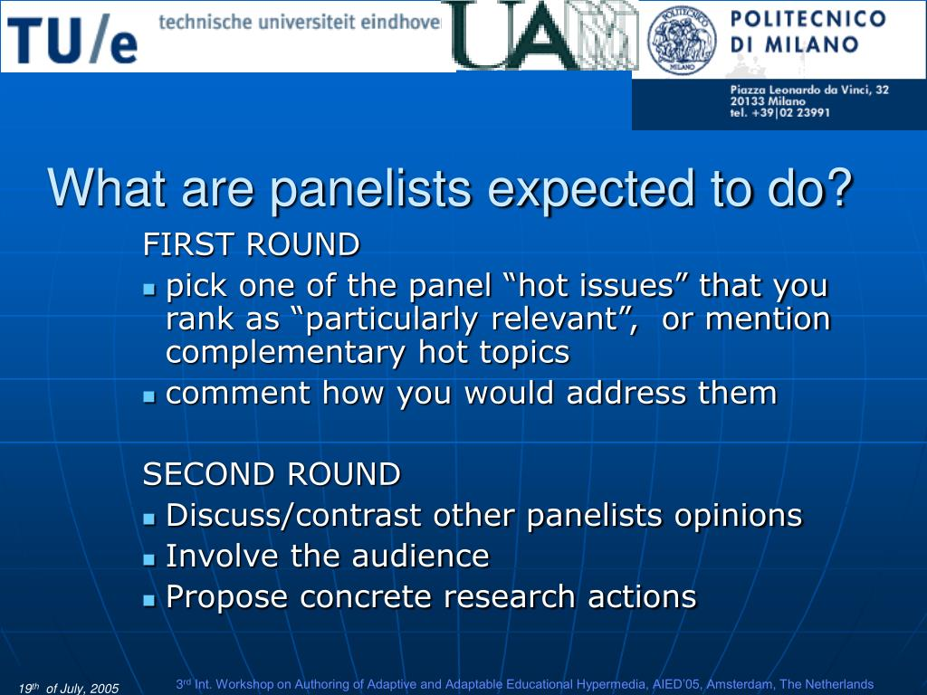 What are panelists expected to do?