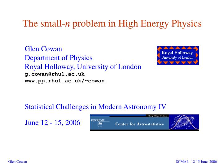 the small n problem in high energy physics n.