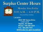 surplus center hours