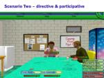 scenario two directive participative