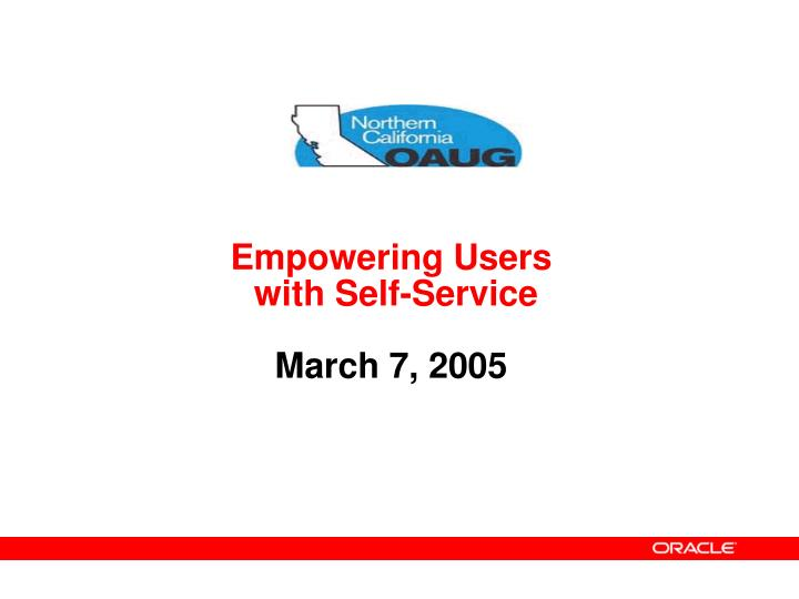 empowering users with self service march 7 2005 n.
