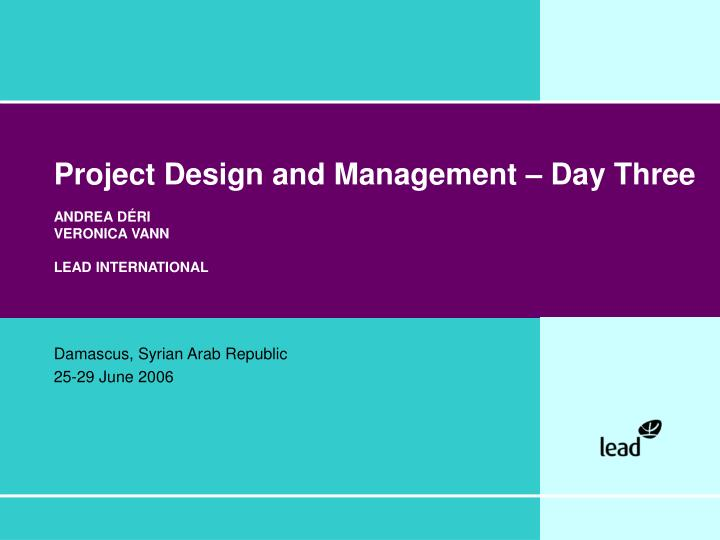 Project Design and Management – Day Three
